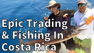 Epic trading and fishing in costa rica
