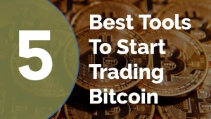 5 best tools to start trading bitcoin