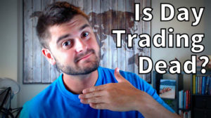Is Day Trading Dead