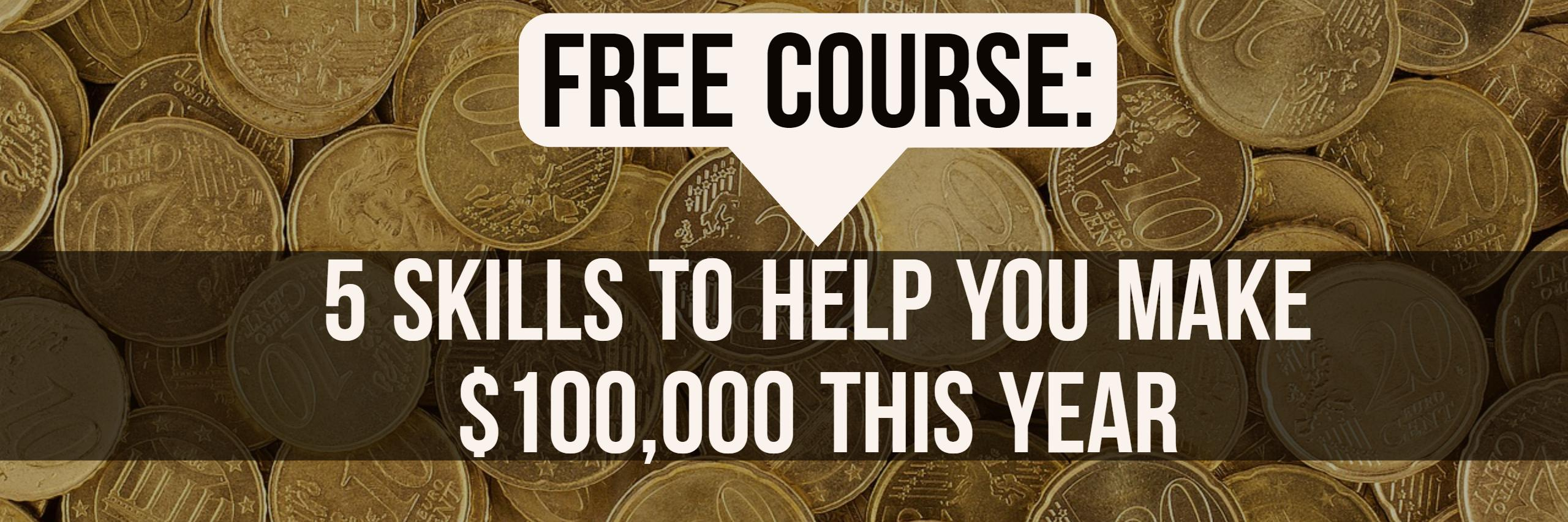 5 skills to help you make 100k this year